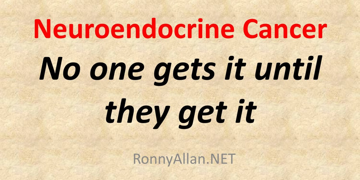 Neuroendocrine Cancer: No one gets it until they get it